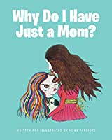 Why Do I Have Just a Mom?