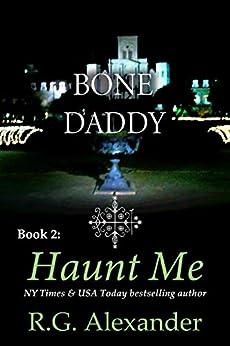 Haunt Me (Bone Daddy Book 2) by [R.G. Alexander]