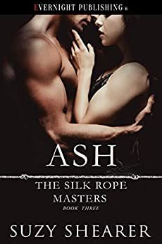Ash (The Silk Rope Masters Book 3) by [Suzy Shearer]
