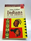 Indians of the Americas-the Long Hope.