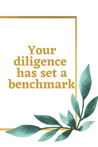 Your diligence has set a benchmark journal (notebook) 6x9 (Employee and Team Appreciation)