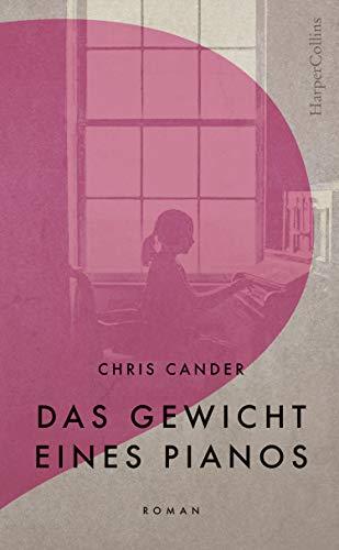 Das Gewicht eines Pianos: Roman