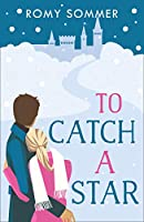 To Catch a Star (The Royal Romantics)