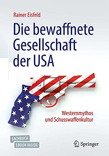 Die bewaffnete Gesellschaft der USA: Westernmythos und Schusswaffenkulturの詳細を見る