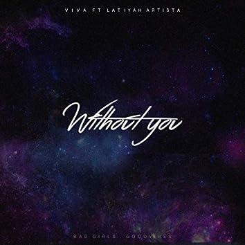 Without You (feat. Latiyah Artista)