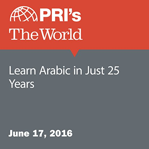 Learn Arabic in Just 25 Years audiobook cover art
