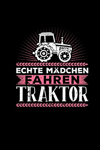 Echte Mädchen Fahren Traktor: Kalender 2020 A5 Notizbuch kariert 120 Seiten - Lustiges Weihnachtsgeschenk Bäuerin Landwirtin