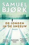 De jongen in de sneeuw: Een Holger Munch thriller (Munch & Kruger, Band 3)