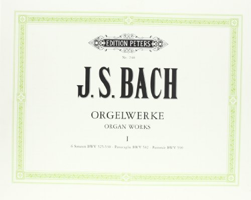 Orgelwerke in 9 Bänden - Band 1: 6 Sonaten BWV 525-530 · Passacaglia BWV 582 · Pastorale BWV 590