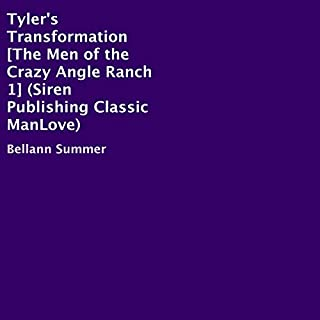 Tyler's Transformation: The Men of the Crazy Angle Ranch 1     Siren Publishing Classic ManLove              By:                                                                                                                                 Bellann Summer                               Narrated by:                                                                                                                                 Darcy Stark                      Length: 2 hrs and 42 mins     Not rated yet     Overall 0.0