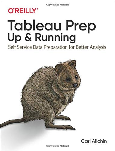 Tableau Prep: Up & Running: Self Service Data Preparation for Better Analysis