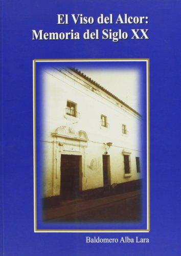 Viso del Alcor: Memoria del Siglo XX, El (Historia. Otras Pu