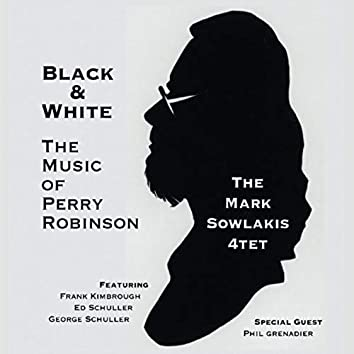 Black & White: The Music of Perry Robinson