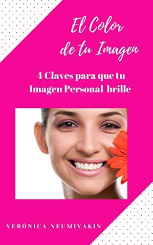El Color de tu Imagen: 4 Claves para que tu Imagen Personal brille (Spanish Edition)