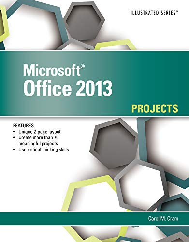 Microsoft (R) Office 2013: Illustrated Projects
