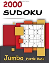 2000 Sudoku - Jumbo Puzzle Book: Giant Bargain Sudoku Puzzle Book - 2000 Problems - Easy, Medium, Hard and Expert - 4 Books in 1