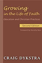 Growing in the Life of Faith, Second Edition: Education and Christian Practices