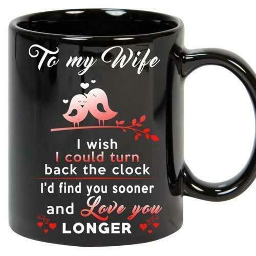 N\A Taza Divertida para mi Esposa.Ojalá pudiera retroceder el Reloj.Taza. Te Amo más, Taza de café de 11 oz.
