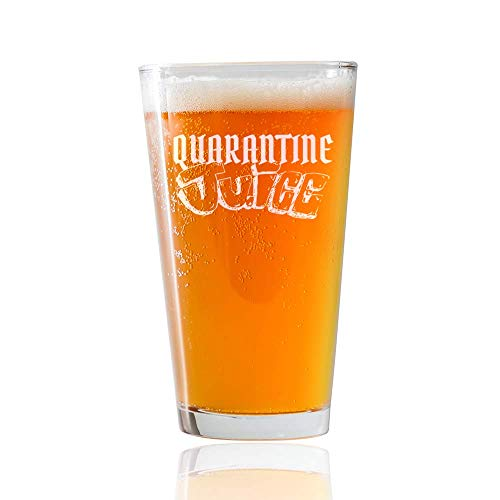 Quarantine Mens and Women Gifts - Unique Birthday Present for Novelty, Woman, Female , Friend, Men, Male - 16 oz Beer Pint Pub Glass 2020 Gift - Quarantine Juice
