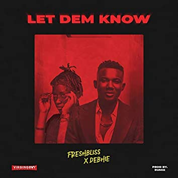 Let Dem Know (feat. Debhie)