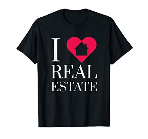 I Love Real Estate Agent Investor Mortgage Broker Lender T-Shirt