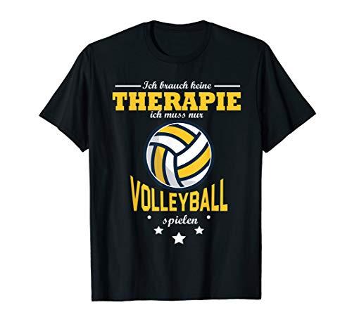 Ich brauch keine Therapie ich muss nur Volleyball spielen T-Shirt