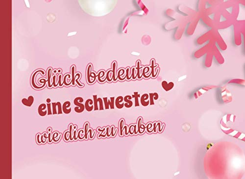Glück bedeutet eine Schwester wie dich zu haben: Adventskalender 2020 Gutscheine / Gutscheinbuch zum Ausfüllen mit 24 Gutscheinen / Gutscheinheft für die beste Schwester