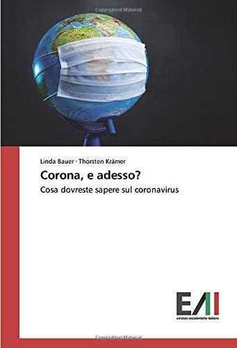 Corona, e adesso?: Cosa dovreste sapere sul coronavirus
