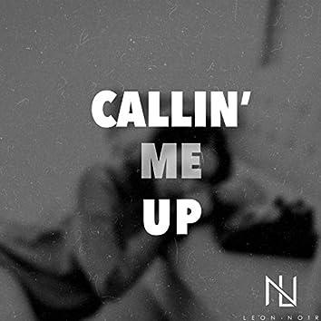 Callin' Me Up