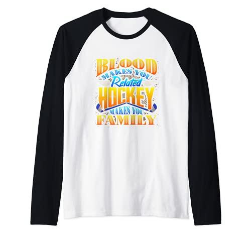 La sangre te hace hockey relacionado hace hockey familiar Camiseta Manga Raglan