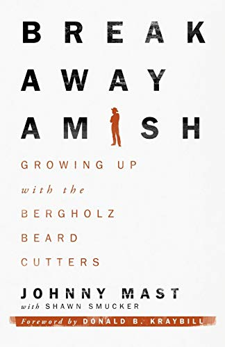 Breakaway Amish by Johnny Mast with Shawn Smucker