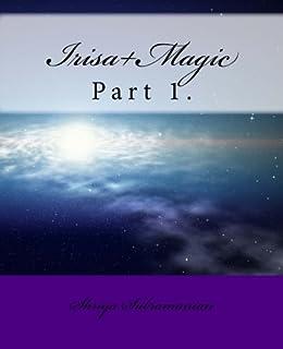 Irisa+Magic: Part 1.