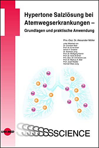 Hypertone Salzlösung bei Atemwegserkrankungen - Grundlagen und praktische Anwendung (UNI-MED Science)