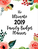The Ultimate 2019 Family Budget Planner: Budget Journal Tool, Personal Finances, Financial Planner, Debt Payoff Tracker, Bill Tracker, Budgeting Workbook, Dot Grid, Floral cover