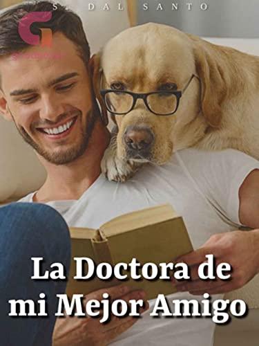 La Doctora de mi Mejor Amigo de S. Dal Santo