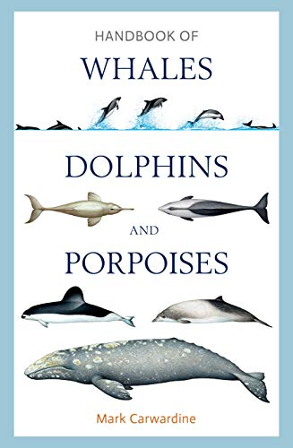 Handbook of Whales, Dolphins and Porpoises (English Edition)