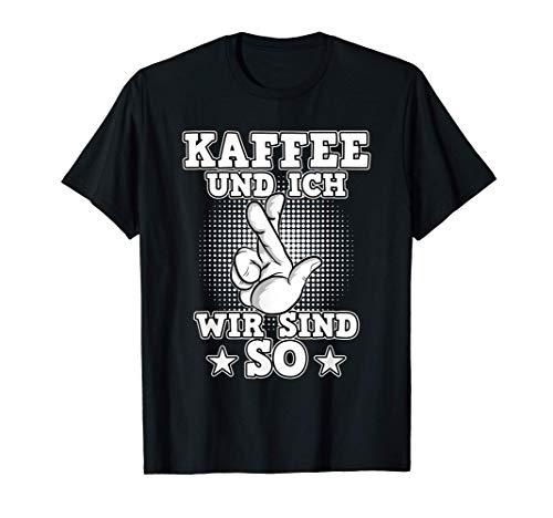 Kaffee Und Ich Best Friends Lustiges Sprüche Kaffeetrinker T-Shirt