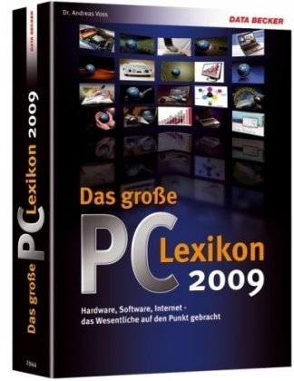 Das grosse PC-LEXIKON 2009: Hardware,Software,Internet das Wesentliche auf den Punkt gebracht !