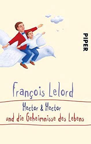 Hector & Hector und die Geheimnisse des Lebens (Hectors Abenteuer, Band 4)