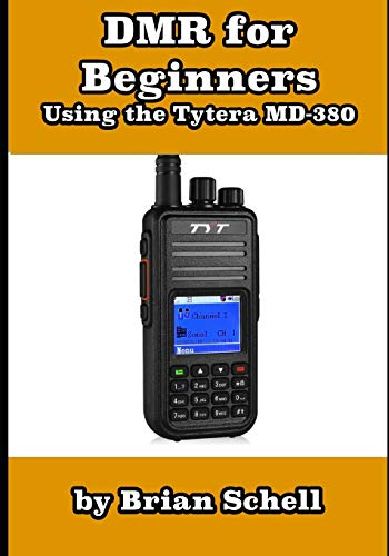 DMR For Beginners: Using the Tytera MD-380 (Amateur Radio for Beginners, Band 3)