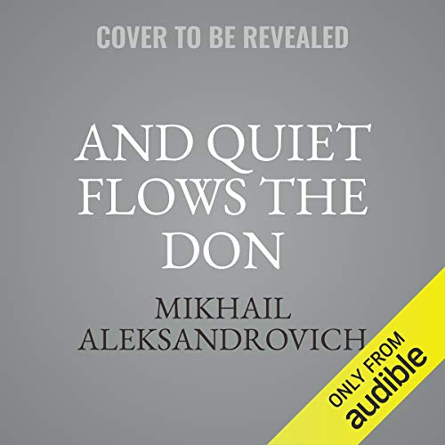 And Quiet Flows the Don audiobook cover art