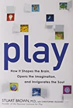 Play: How It Shapes the Brain, Opens the Imagination, and Invigorates the Soul by Stuart Brown, Christopher Vaughan (2009) Hardcover