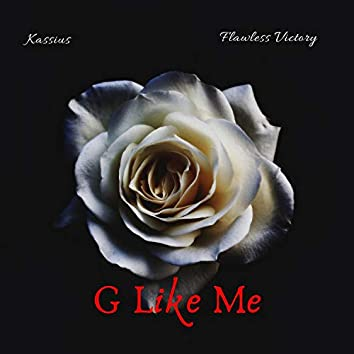 G Like Me (feat. Kassius)