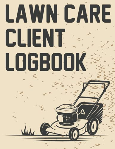 Compare Textbook Prices for Lawn care client Log book 8.5x11: lawn mowing and landscape appointment Logbook  ISBN 9798547175633 by shine, Start to