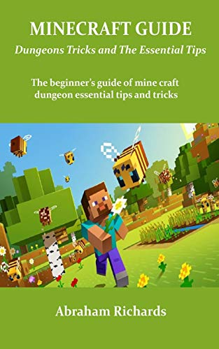 MINE-CRAFT GUIDE Dungeons Tricks and The Essential Tips: The beginner's guide of mine craft dungeon essential tips and tricks