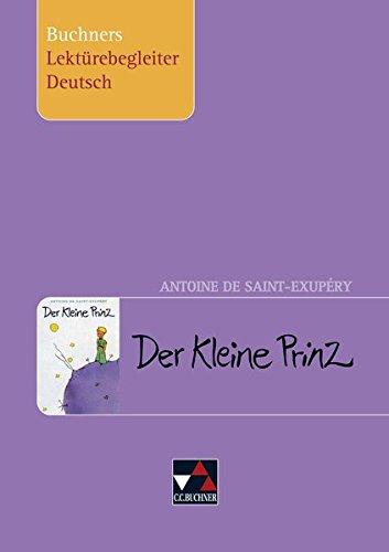 Buchners Lektürebegleiter Deutsch / Saint-Exupéry, Der Kleine Prinz