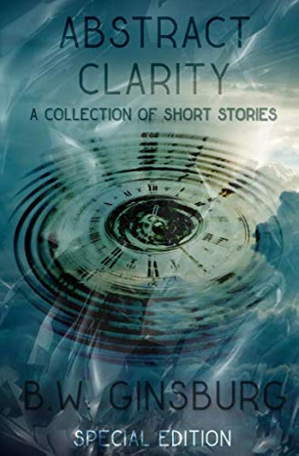 メリーギャラリー邪魔Abstract Clarity: A Collection of Short Stories