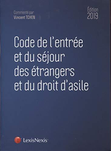 Code De Lentree Et Du Sejour Des Etrangers Et Du Droit Dasile 2019