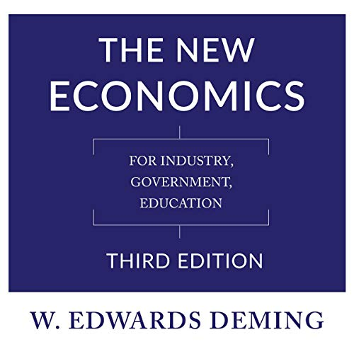 The New Economics, Third Edition     For Industry, Government, Education              By:                                                                                                                                 W. Edwards Deming                               Narrated by:                                                                                                                                 David Stifel                      Length: 8 hrs and 15 mins     1 rating     Overall 5.0