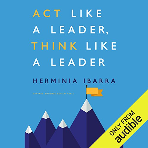 Couverture de Act Like a Leader, Think Like a Leader